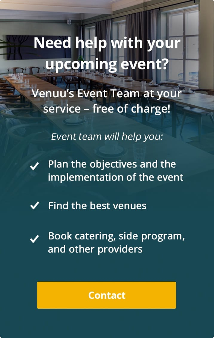 """Venuu's Event Team will help you, free of charge, plan the objectives and the implementation of the event, find the best venues, book catering, side program and other providers. Contact here!"""